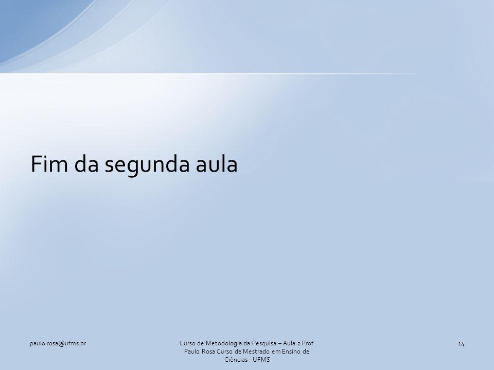 Fim da segunda aula paulo.rosa@ufms.br