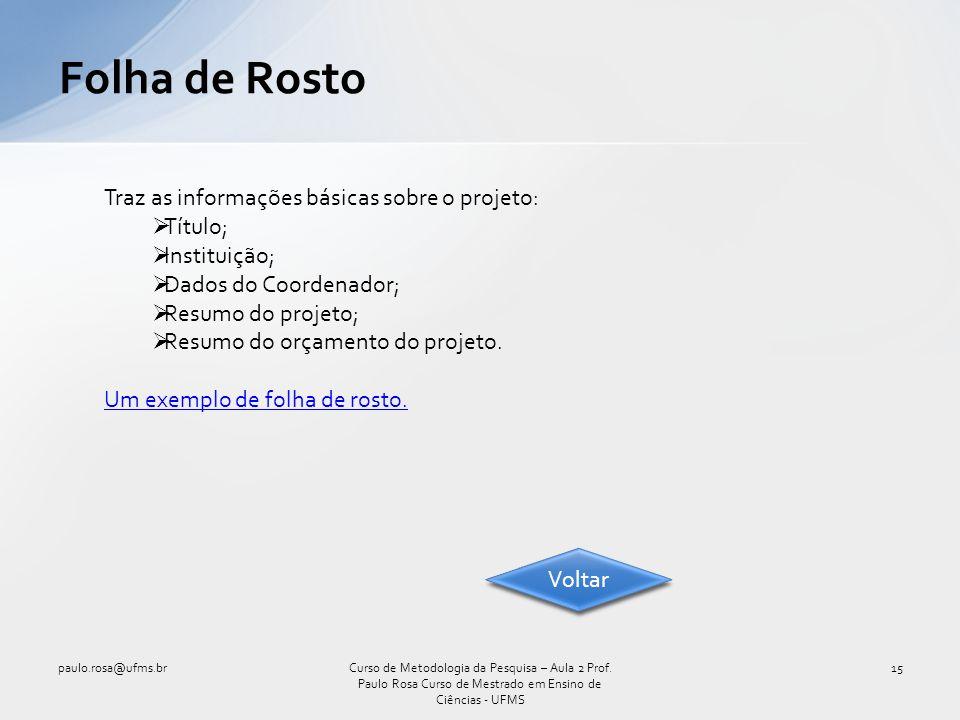 Folha de Rosto Traz as informações básicas sobre o projeto: Título;