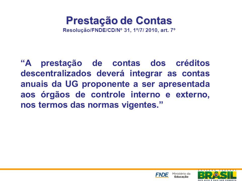 Prestação de Contas Resolução/FNDE/CD/Nº 31, 1º/7/ 2010, art. 7º