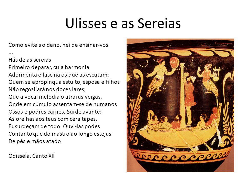 Ulisses e as Sereias Como eviteis o dano, hei de ensinar-vos ...