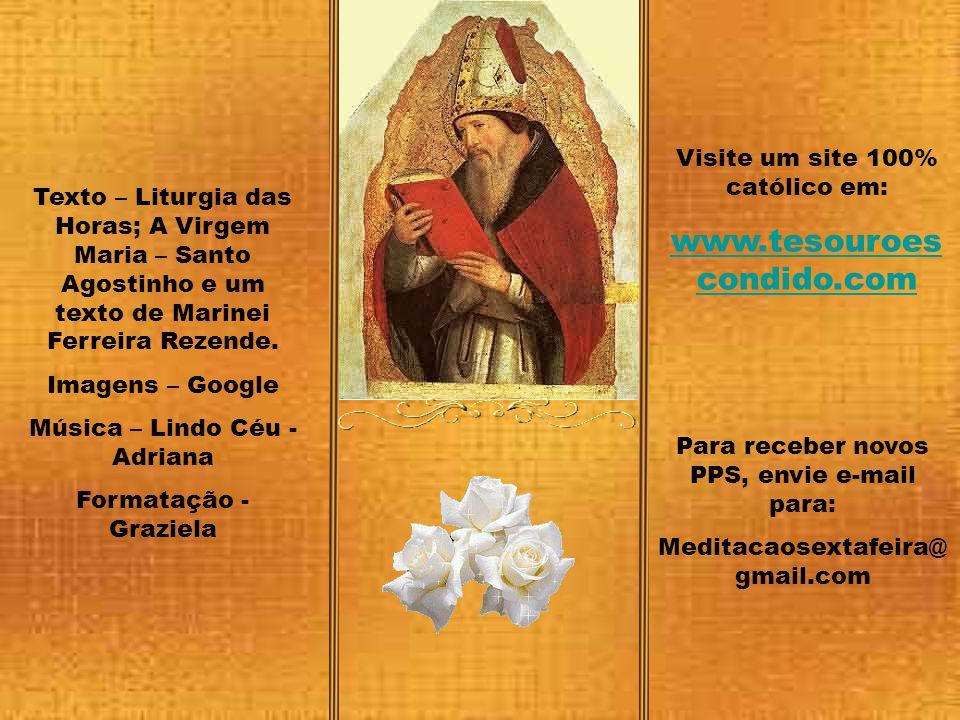 www.tesouroescondido.com Visite um site 100% católico em: