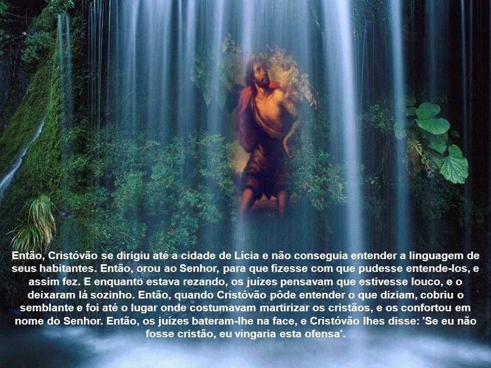 Então, Cristóvão se dirigiu até a cidade de Lícia e não conseguia entender a linguagem de seus habitantes.