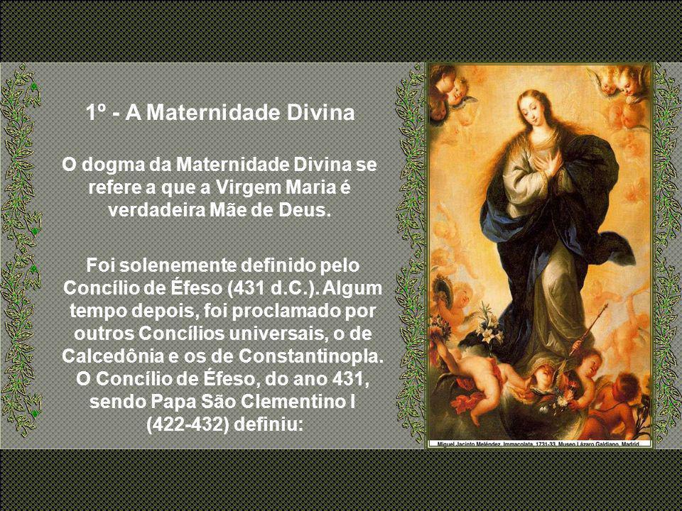 1º - A Maternidade Divina