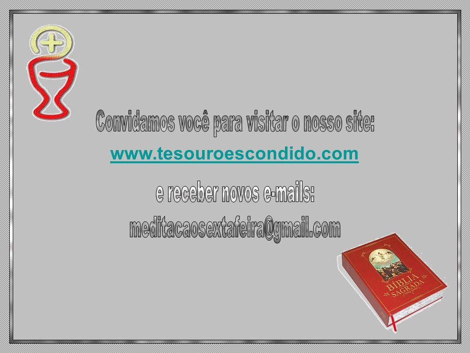 www.tesouroescondido.com Convidamos você para visitar o nosso site: