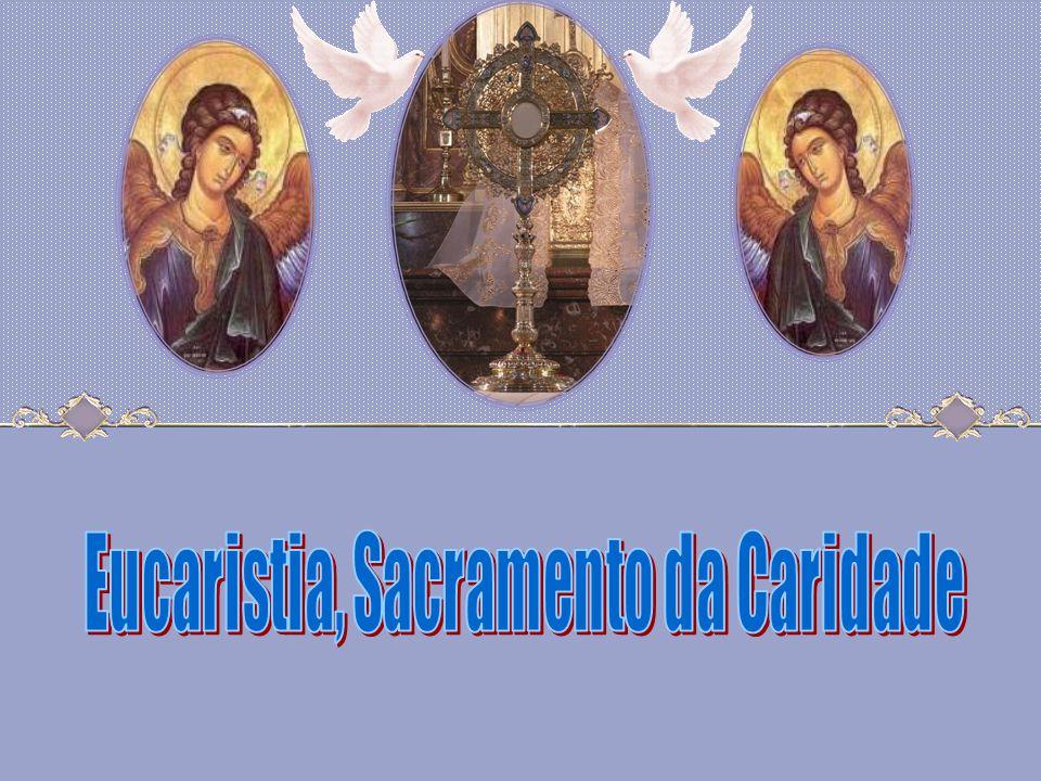 Eucaristia, Sacramento da Caridade
