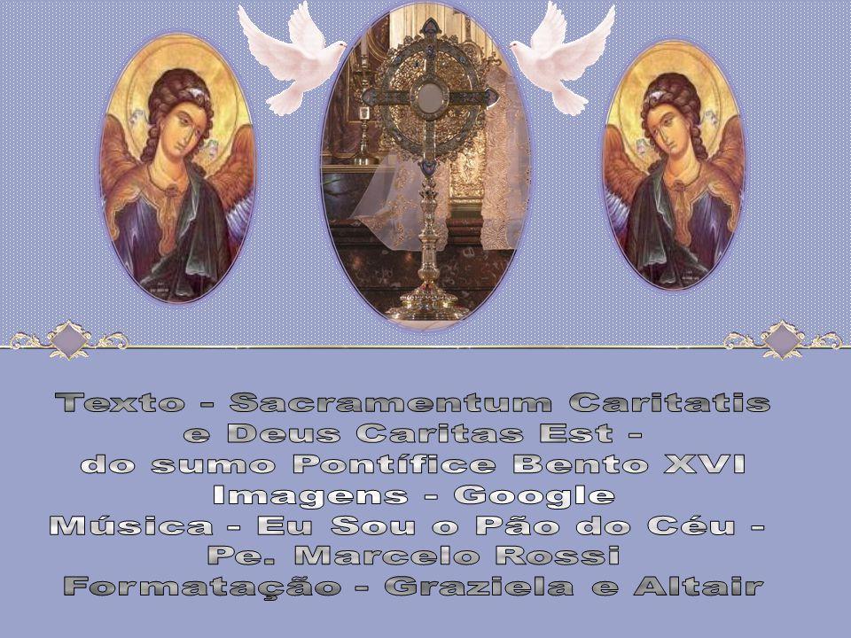 Texto - Sacramentum Caritatis e Deus Caritas Est -