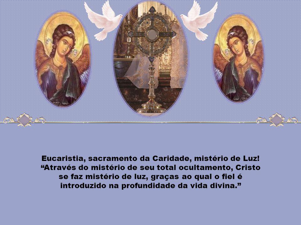 Eucaristia, sacramento da Caridade, mistério de Luz