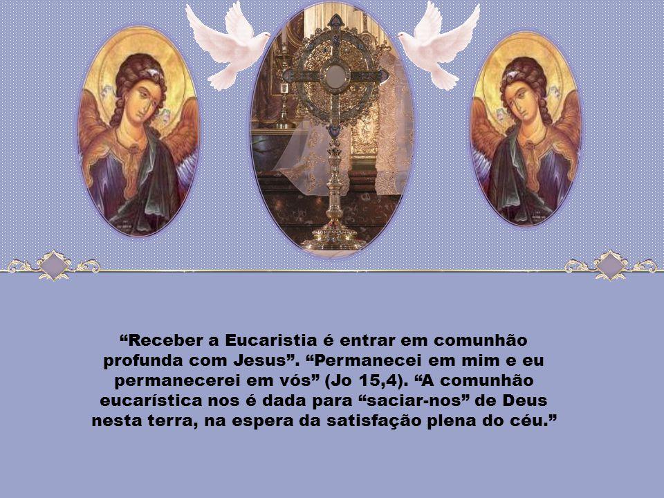 Receber a Eucaristia é entrar em comunhão profunda com Jesus