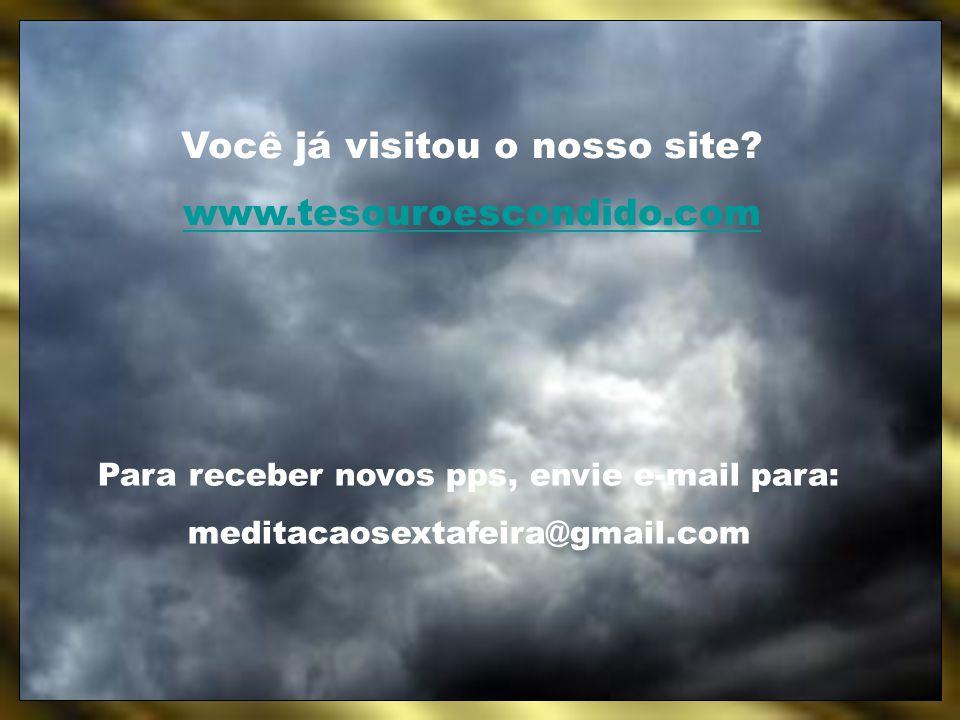 Você já visitou o nosso site www.tesouroescondido.com