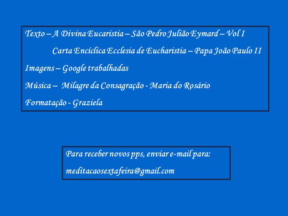 Texto – A Divina Eucaristia – São Pedro Julião Eymard – Vol I