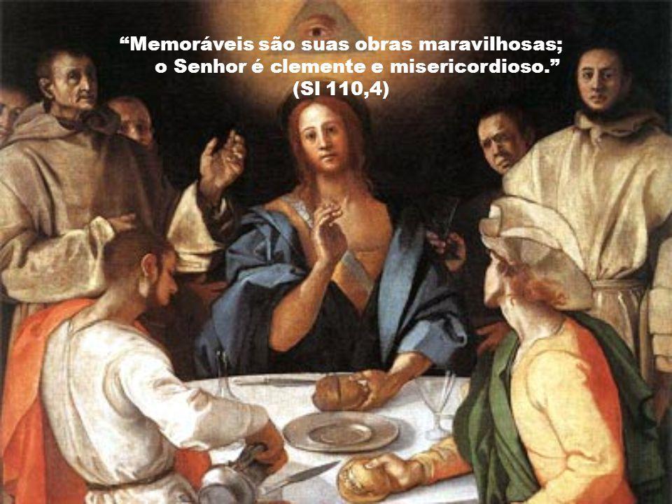 Memoráveis são suas obras maravilhosas;