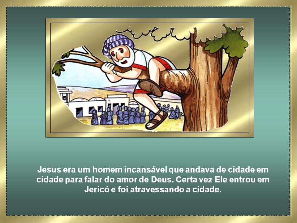 Jesus era um homem incansável que andava de cidade em cidade para falar do amor de Deus.