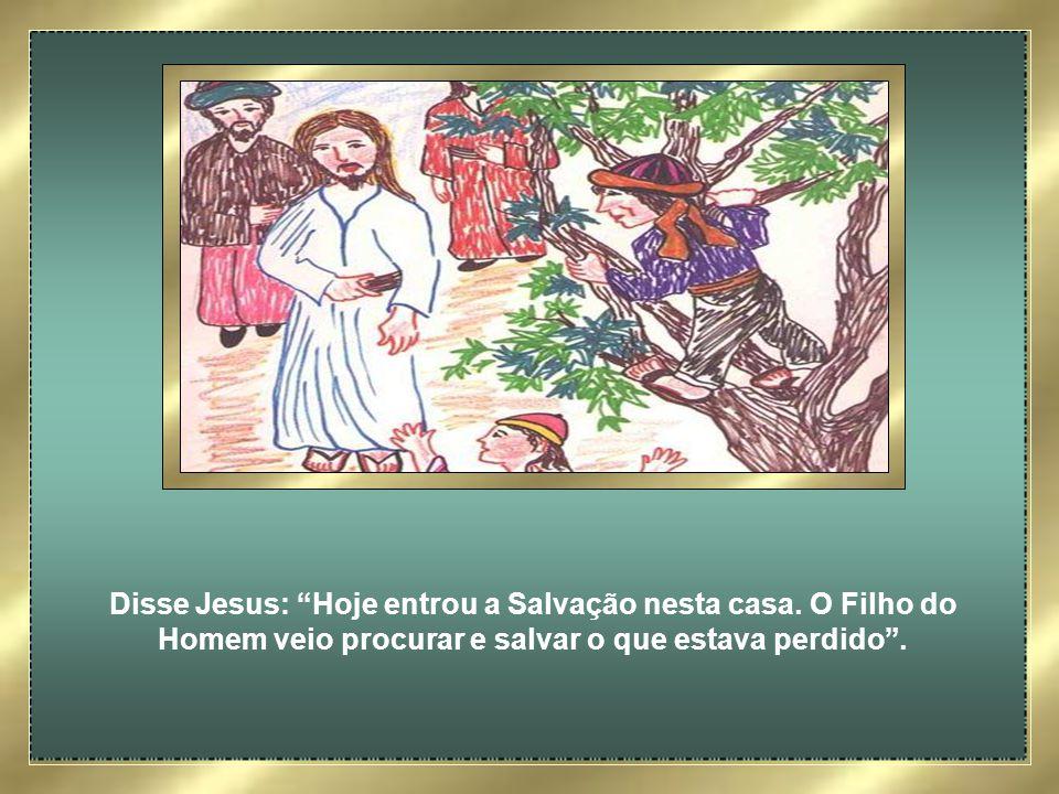 Disse Jesus: Hoje entrou a Salvação nesta casa