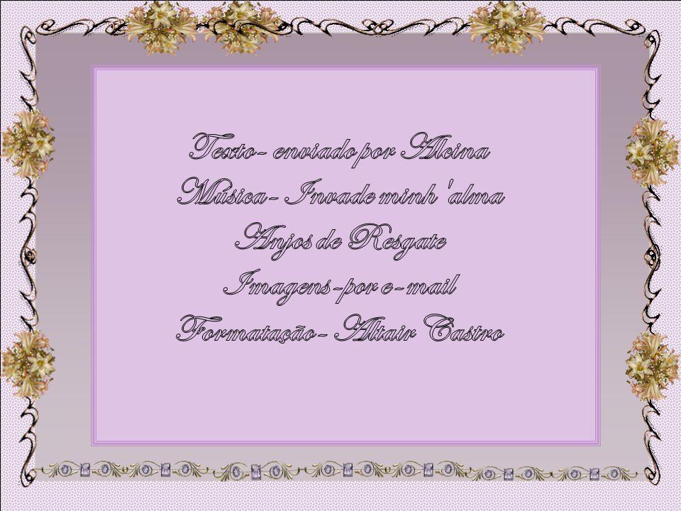 Texto- enviado por Alcina Música- Invade minh alma Anjos de Resgate