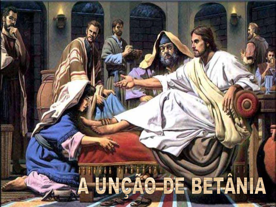 A UNÇÃO DE BETÂNIA