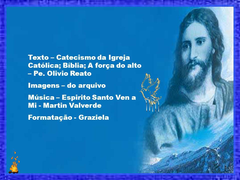 Texto – Catecismo da Igreja Católica; Bíblia; A força do alto – Pe