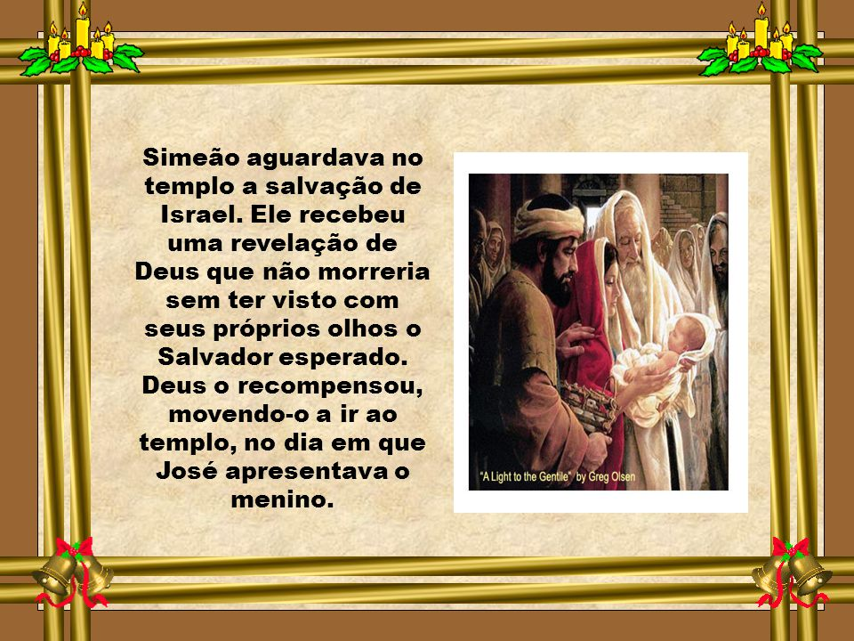 Simeão aguardava no templo a salvação de Israel