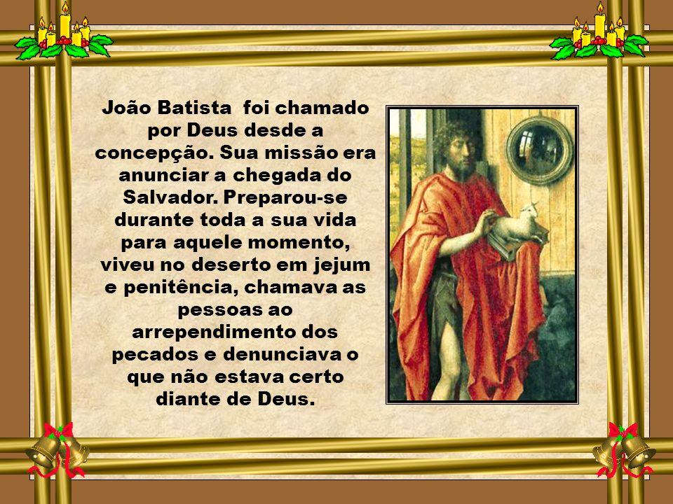 João Batista foi chamado por Deus desde a concepção