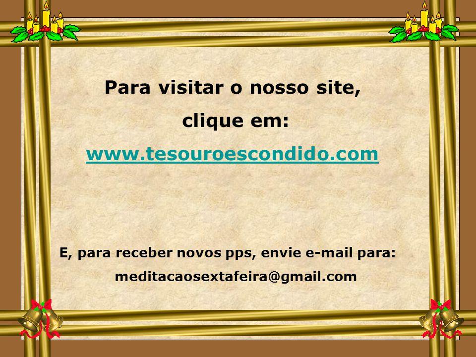 Para visitar o nosso site,
