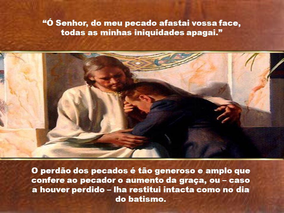 Ó Senhor, do meu pecado afastai vossa face, todas as minhas iniquidades apagai.