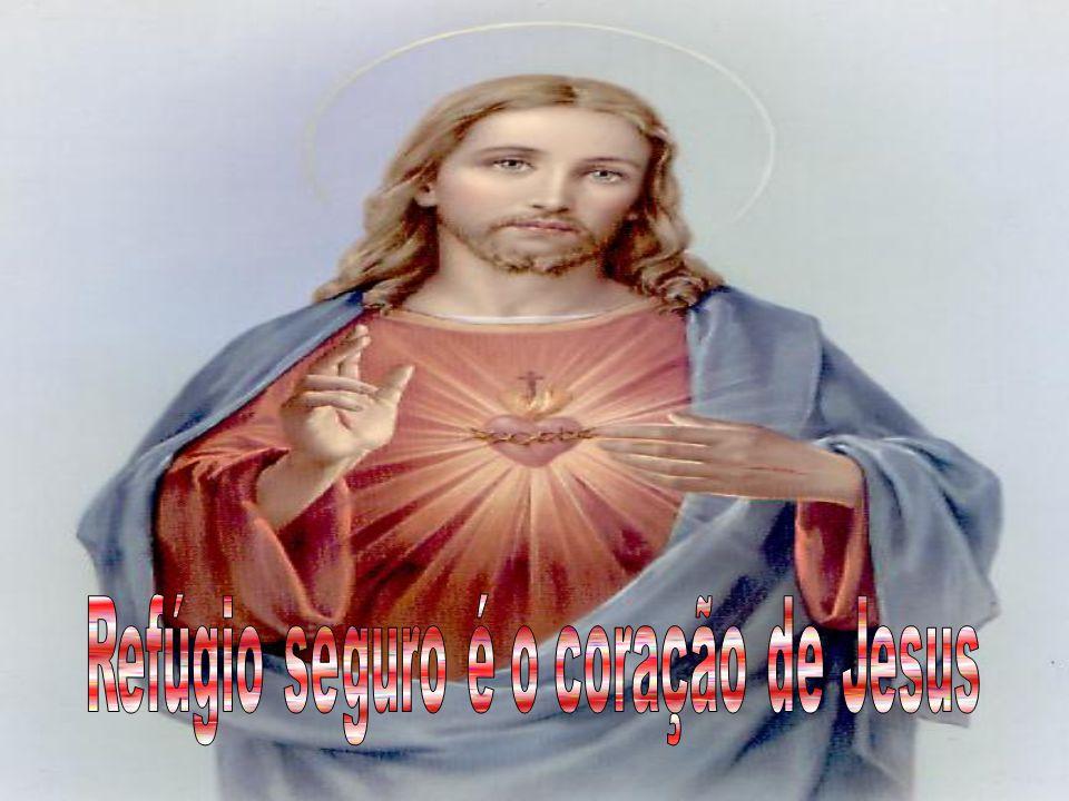 Refúgio seguro é o coração de Jesus