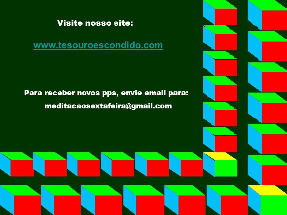 www.tesouroescondido.com Visite nosso site: