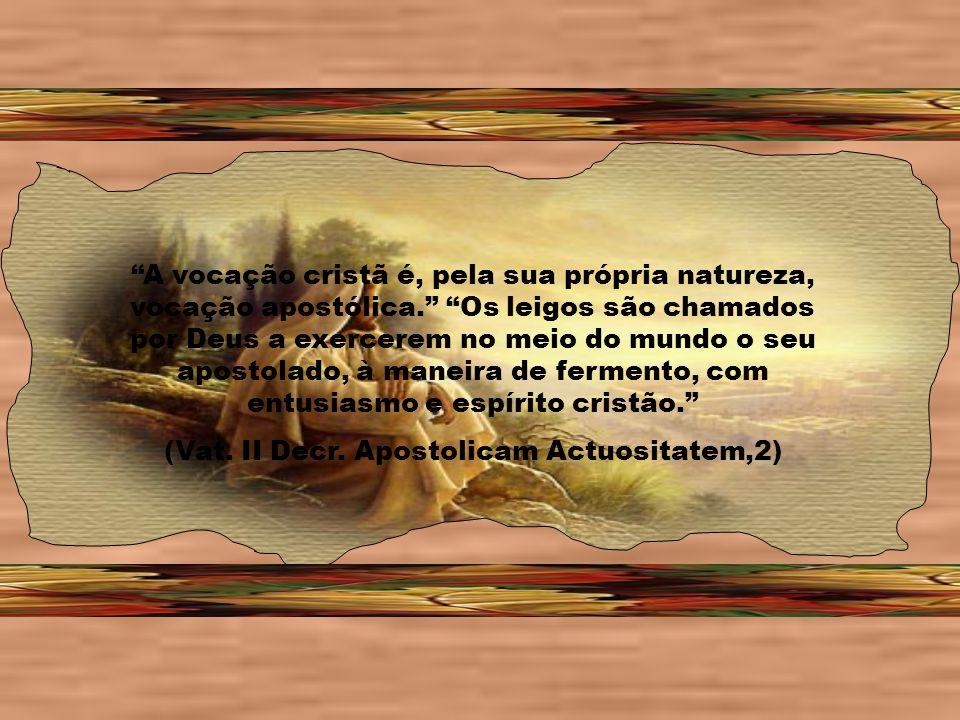 (Vat. II Decr. Apostolicam Actuositatem,2)
