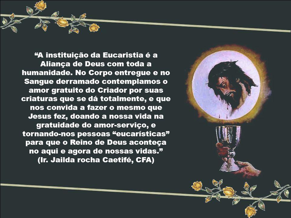 A instituição da Eucaristia é a Aliança de Deus com toda a humanidade