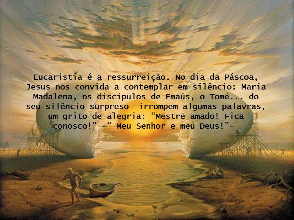 Eucaristia é a ressurreição