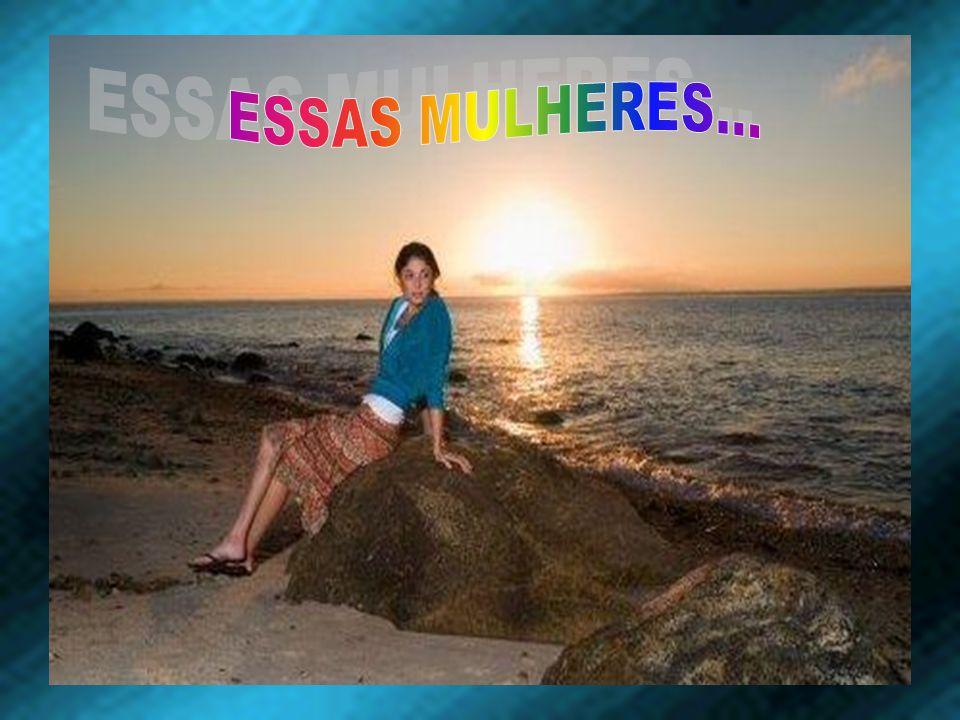 ESSAS MULHERES...