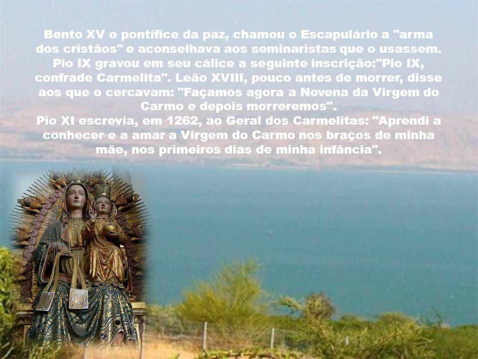 Bento XV o pontífice da paz, chamou o Escapulário a arma dos cristãos e aconselhava aos seminaristas que o usassem.