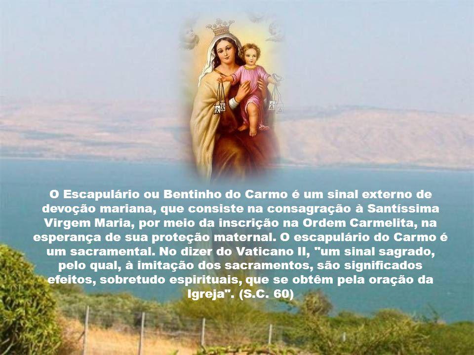 O Escapulário ou Bentinho do Carmo é um sinal externo de devoção mariana, que consiste na consagração à Santíssima Virgem Maria, por meio da inscrição na Ordem Carmelita, na esperança de sua proteção maternal.