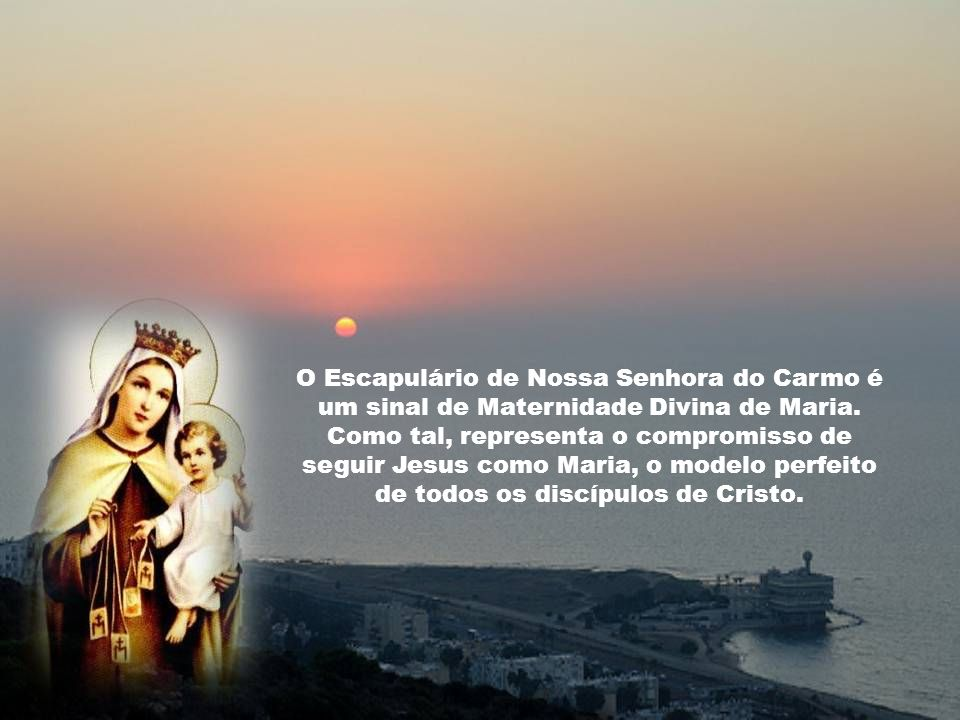 O Escapulário de Nossa Senhora do Carmo é um sinal de Maternidade Divina de Maria.