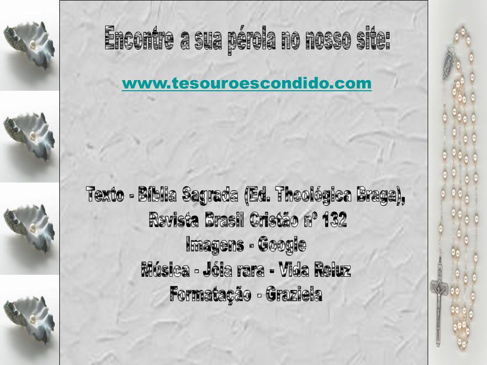 www.tesouroescondido.com Encontre a sua pérola no nosso site: