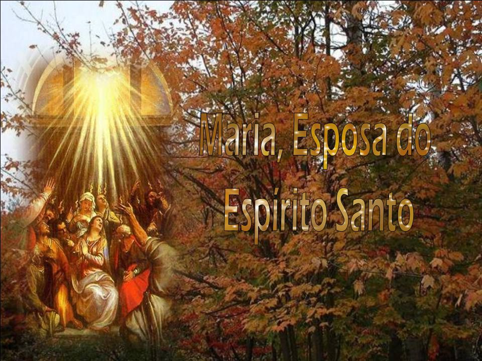Maria, Esposa do Espírito Santo
