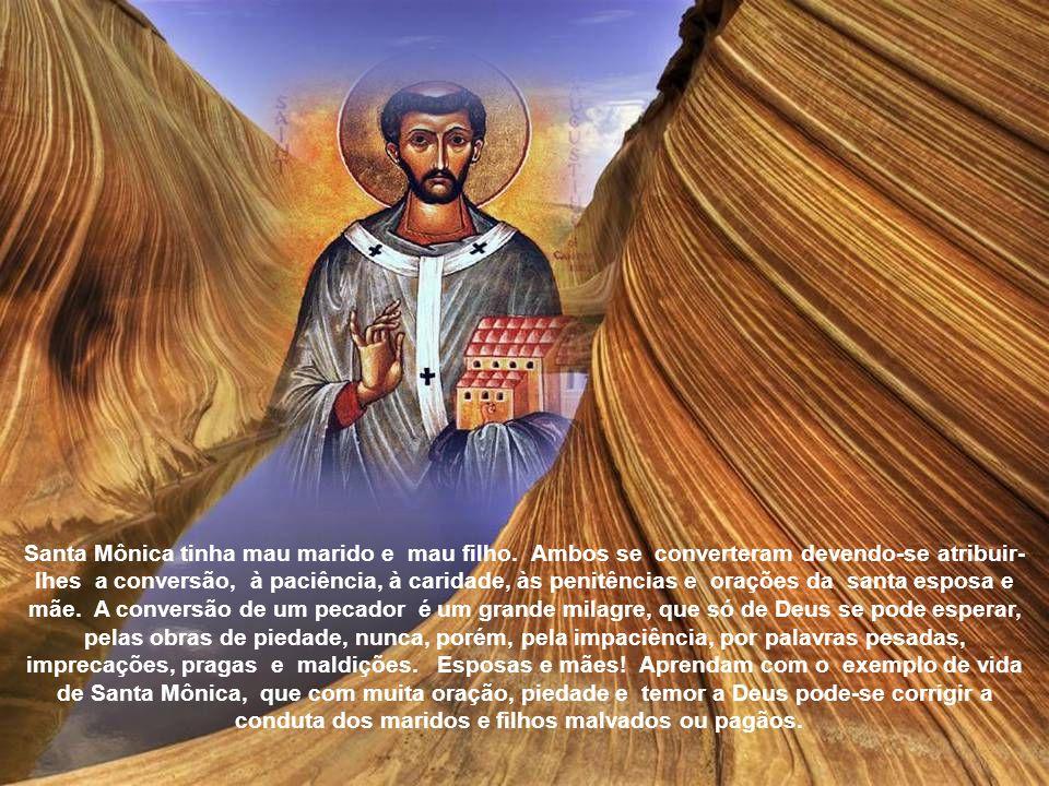 Santa Mônica tinha mau marido e mau filho