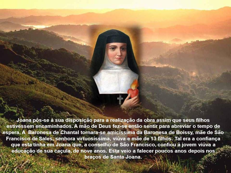 Joana pôs-se à sua disposição para a realização da obra assim que seus filhos estivessem encaminhados.