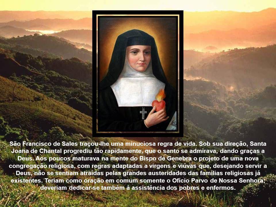 São Francisco de Sales traçou-lhe uma minuciosa regra de vida
