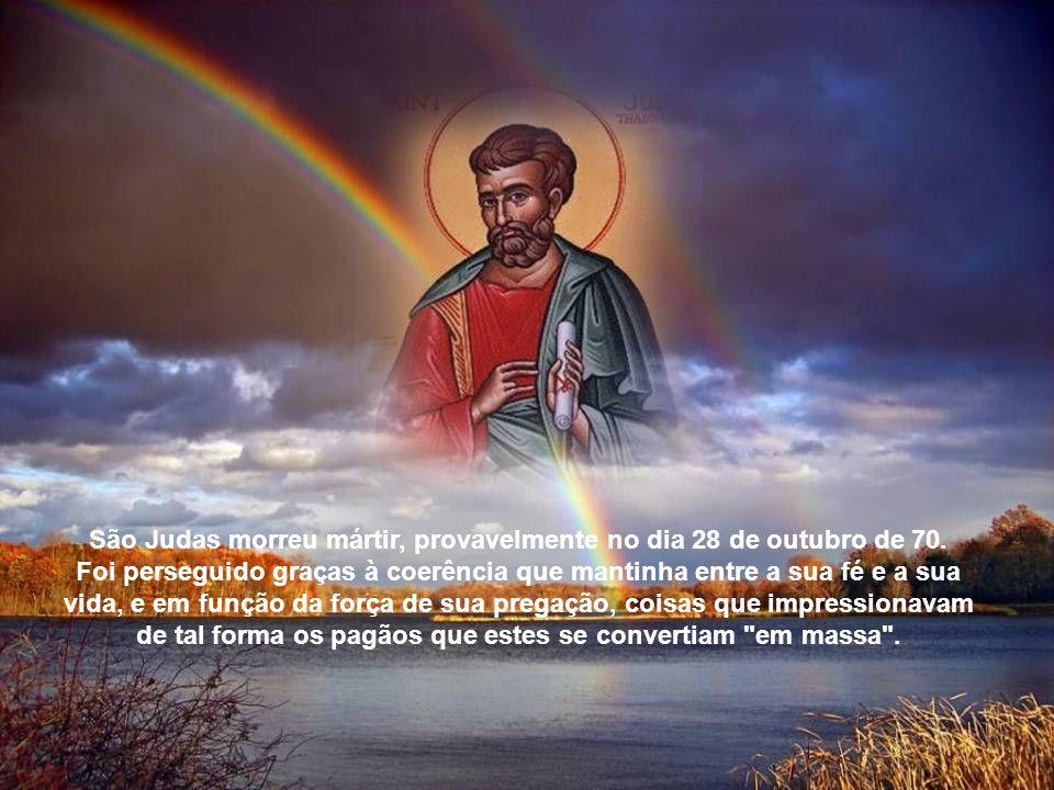 São Judas morreu mártir, provavelmente no dia 28 de outubro de 70
