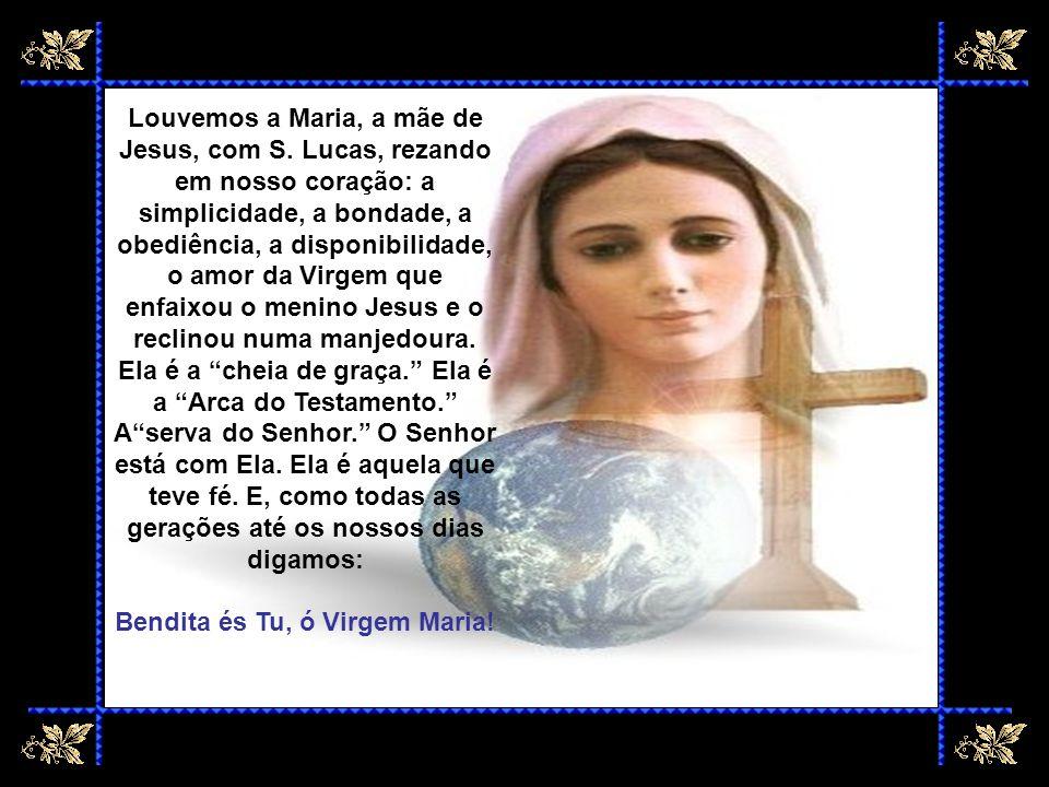 Bendita és Tu, ó Virgem Maria! BENDITA ÉS TU, Ó VIRGEM MARIA!