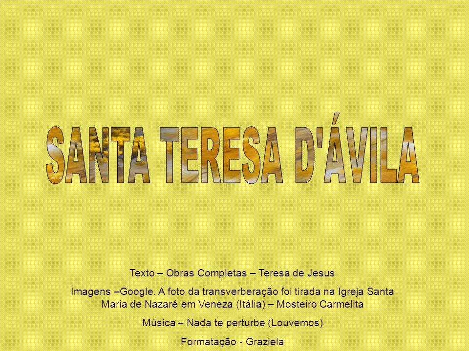 SANTA TERESA D ÁVILA Texto – Obras Completas – Teresa de Jesus