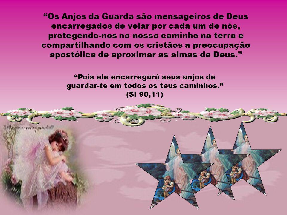 Os Anjos da Guarda são mensageiros de Deus encarregados de velar por cada um de nós, protegendo-nos no nosso caminho na terra e compartilhando com os cristãos a preocupação apostólica de aproximar as almas de Deus.