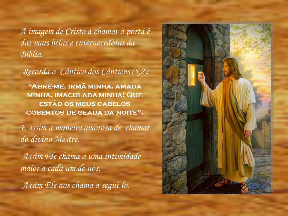 Recorda o Cântico dos Cânticos (5,2):