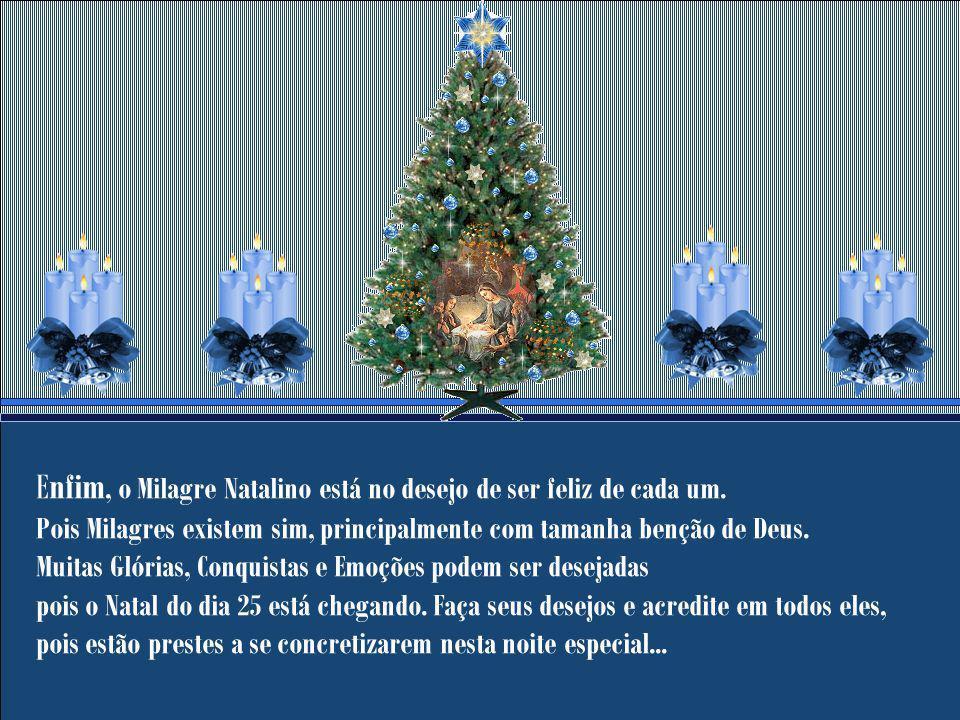 Enfim, o Milagre Natalino está no desejo de ser feliz de cada um