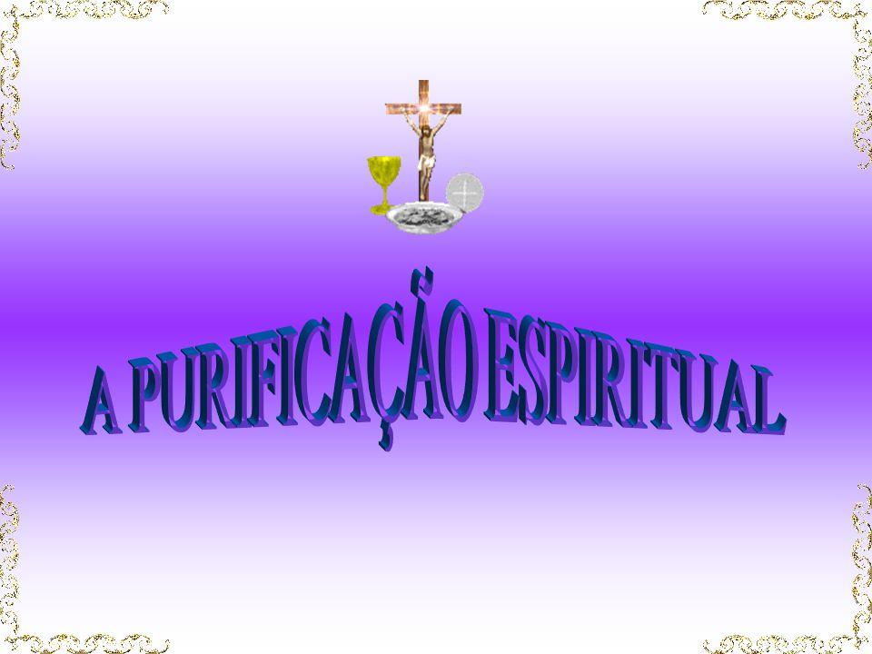 A PURIFICAÇÃO ESPIRITUAL