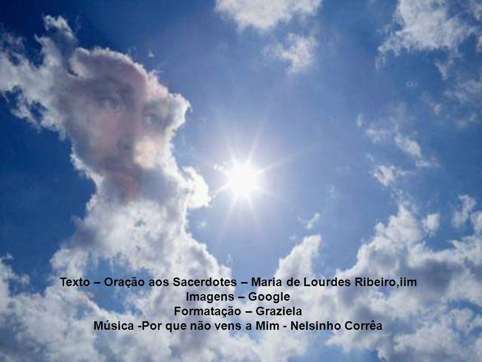 Texto – Oração aos Sacerdotes – Maria de Lourdes Ribeiro,iim