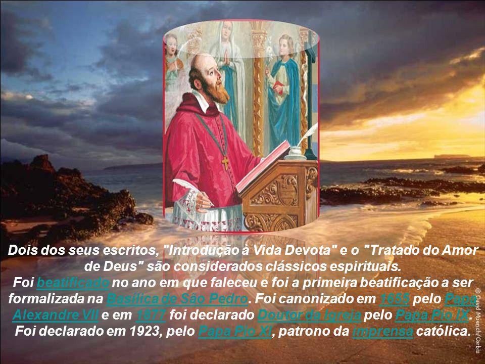 Dois dos seus escritos, Introdução à Vida Devota e o Tratado do Amor de Deus são considerados clássicos espirituais.