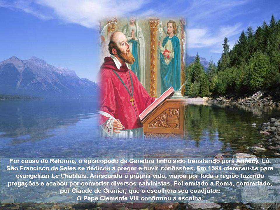 Por causa da Reforma, o episcopado de Genebra tinha sido transferido para Annecy.