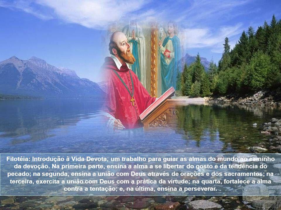 Filotéia: Introdução à Vida Devota, um trabalho para guiar as almas do mundo ao caminho da devoção.