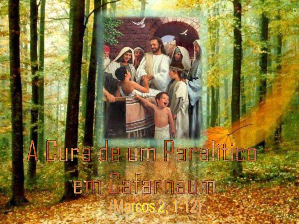 A Cura de um Paralítico em Cafarnaum (Marcos 2, 1-12)